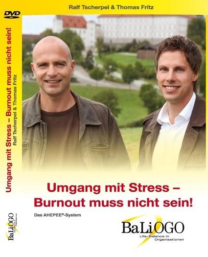 Umgang mit Stress - Burnout muss nicht sein! von Dr. Thomas Fritz und Ralf Tscherpel