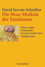 Die Neue Medizin der Emotionen von David Servan-Schreiber